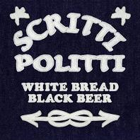 Okładka Scritti Politti - White Bread, Black Beer