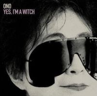 Okładka Yoko Ono - Yes, I'm A Witch