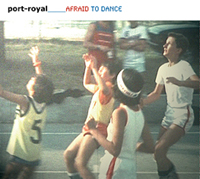 Okładka Port-Royal - Afraid To Dance