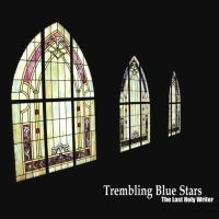 Okładka Trembling Blue Stars - The Last Holy Writer