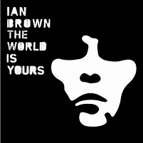 Okładka Ian Brown - The World Is Yours