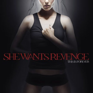 Okładka She Wants Revenge - This Is Forever