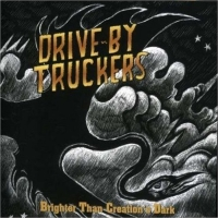 Okładka Drive-By Truckers - Brighter Than Creation's Dark