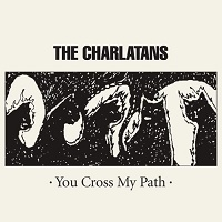 Okładka The Charlatans - You Cross My Path