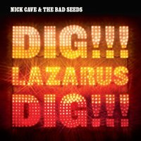 Okładka Nick Cave & The Bad Seeds - Dig, Lazarus, Dig!!!