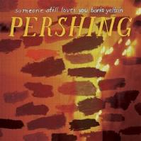 Okładka Someone Still Loves You Boris Yeltsin - Pershing