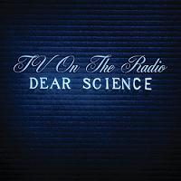 Okładka TV On The Radio - Dear Science