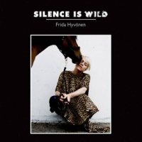 Okładka Frida Hyvönen - Silence Is Wild