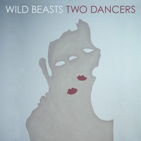 Okładka Wild Beasts - Two Dancers