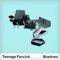 Okładka Teenage Fanclub - Shadows