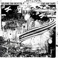 Okładka Exploding Star Orchestra - Stars Have Shapes