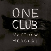 Okładka Matthew Herbert - One Club