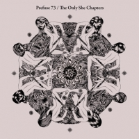Okładka Prefuse 73 - The Only She Chapters