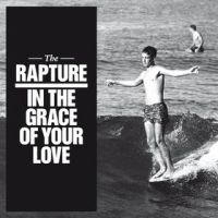 Okładka The Rapture - In The Grace Of Your Love