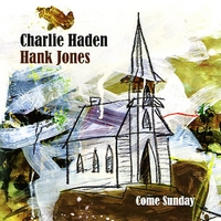 Okładka Charlie Haden & Hank Jones - Come Sunday