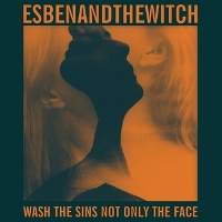 Okładka Esben And The Witch - Wash The Sins Not Only The Face