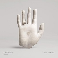Okładka Chet Faker - Built On Glass