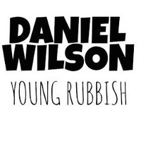 Okładka Daniel Wilson - Young Rubbish [EP]