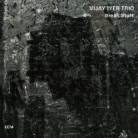 Okładka Vijay Iyer Trio - Break Stuff