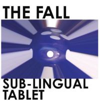 Okładka The Fall - Sub-Lingual Tablet