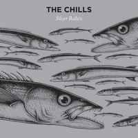 Okładka The Chills - Silver Bullets