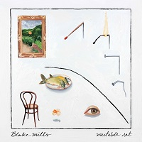 Okładka Blake Mills - Mutable Set