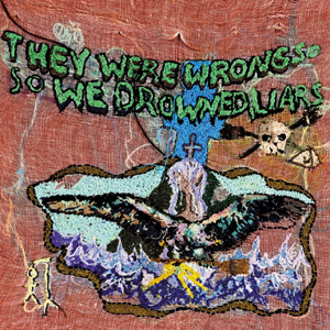 Okładka Liars - They Were Wrong So We Drowned