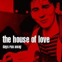 Okładka The House Of Love - Days Run Away