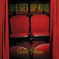 Okładka The Get Up Kids - Guilt Show