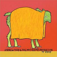 Okładka Andrew Bird - Andrew Bird & The Mysterious Production Of Eggs