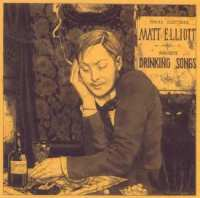 Okładka Matt Elliott - Drinking Songs