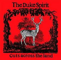Okładka The Duke Spirit - Cuts Across The Land