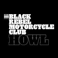 Okładka Black Rebel Motorcycle Club - Howl