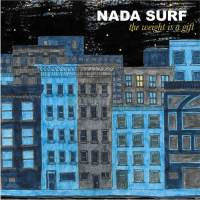 Okładka Nada Surf - The Weight Is A Gift