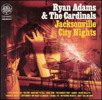 Okładka Ryan Adams & The Cardinals - Jacksonville City Nights