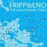 Okładka Fripp & Eno - The Equatorial Stars
