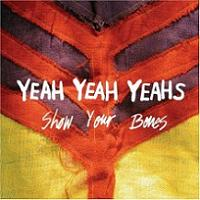 Okładka The Yeah Yeah Yeahs - Show Your Bones
