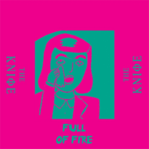 Zdjęcie The Knife - Full of Fire
