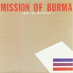 Obrazek pozycja Mission Of Burma – Signals, Calls And Marches (Ace Of Hearts, 1981)